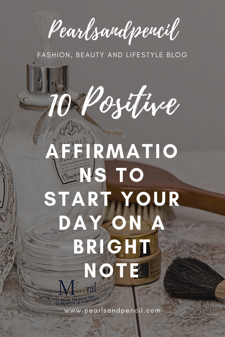 10 Postive Affirmations To Start Your Day On A Bright Note